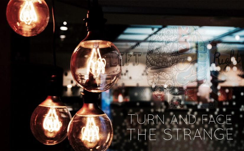 Turn and Face The Strange